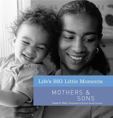 9781402758966: Life's BIG Little Moments: Mothers & Sons