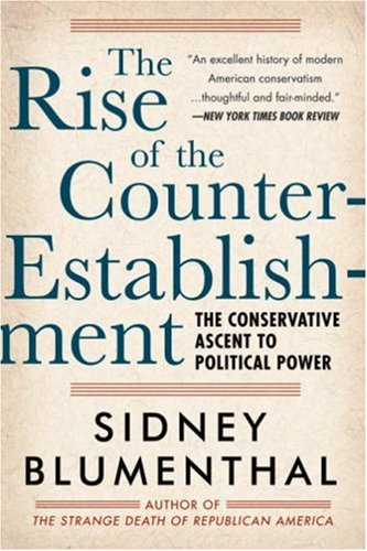 9781402759116: Rise of the Counter-Establishment: The Conservative Ascent to Political Power