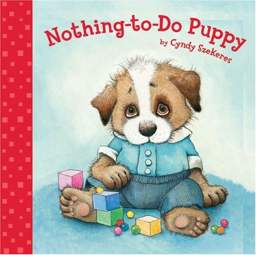 Nothing-to-Do Puppy (9781402759123) by Cyndy Szekeres