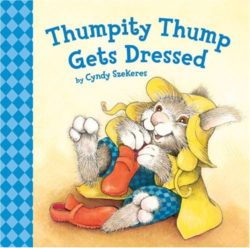 Thumpity Thump Gets Dressed: Szekeres, Cyndy