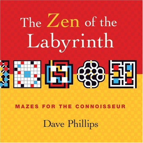 9781402759871: The Zen of the Labyrinth: Mazes for the Connoisseur