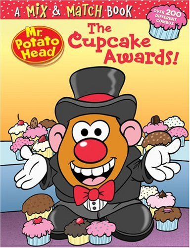 9781402760358: Mr. Potato Head and the Cupcake Awards! (Mix & Match Book)