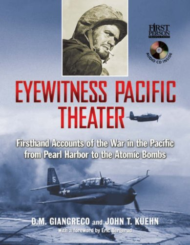 Eyewitness Pacific Theater: Firsthand Accounts of the: Kuehn, John T.,