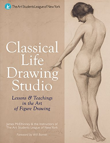 Classical Life Drawing Studio: Lessons & Teachings: McElhinney, James Lancel;