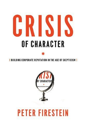 9781402762468: Crisis of Character: Building Corporate Reputation in the Age of Skepticism