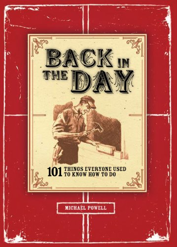 9781402763045: Back in the Day: 101 Things Everyone Used to Know How to Do