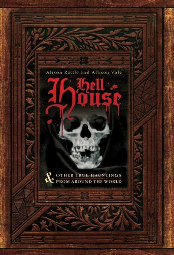9781402763106: Hell House & Other True Hauntings from Around the World