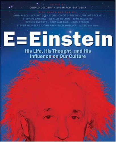 9781402763199: E = Einstein: His Life, His Thought, and His Influence on Our Culture