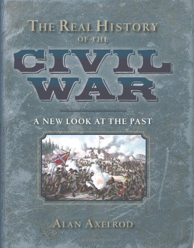 The Real Hidtory of the Civil War, a New Look at the Past