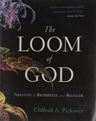 Loom of God, The: Tapestries of Mathematics and Mysticism