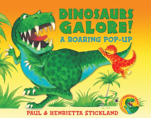 Dinosaurs Galore!: A Roaring Pop-Up: Stickland, Paul; Stickland,
