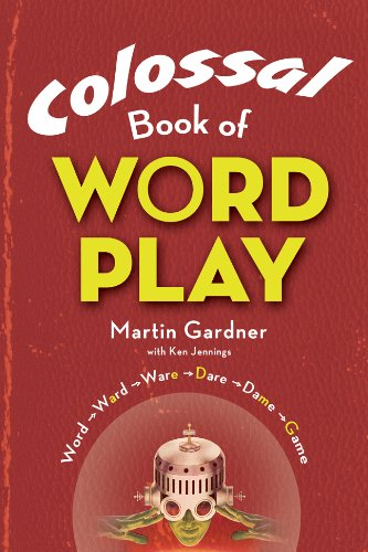 Colossal Book of Wordplay: Martin Gardner, Ken