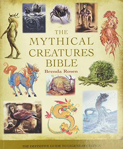 9781402765360: The Mythical Creatures Bible: The Definitive Guide to Legendary Beings (Mind Body Spirit Bibles)