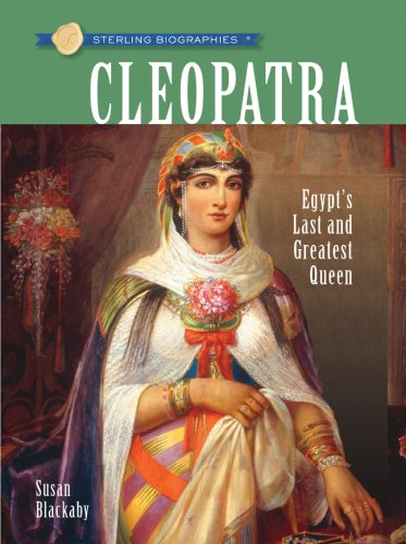 9781402765407: Sterling Biographies: Cleopatra: Egypt's Last and Greatest Queen