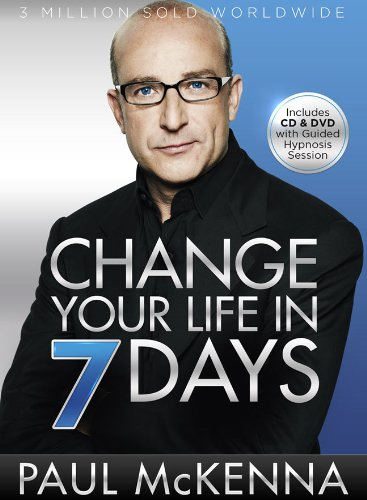 Change Your Life in 7 Days (I Can Make You): McKenna, Paul