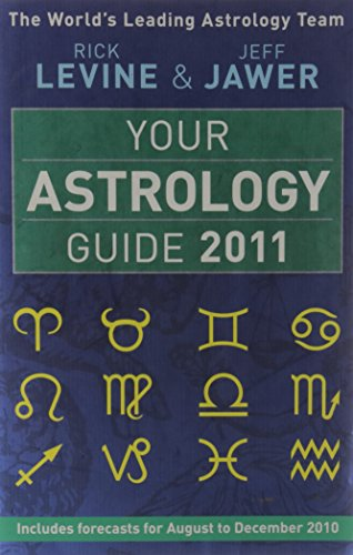 Your Astrology Guide 2011: Levine, Rick, Jawer,