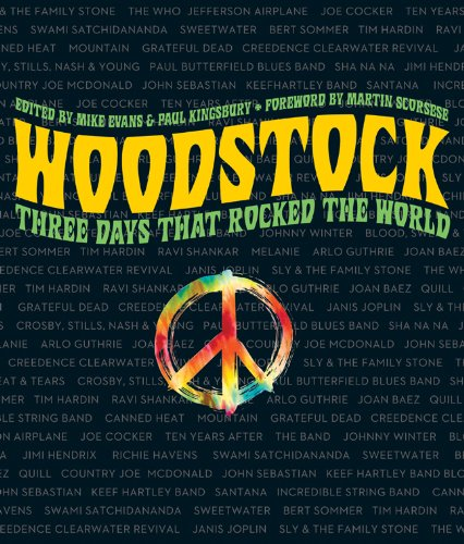 Woodstock: Three Days That Rocked the World: Editor-Mike Evans; Editor-Paul Kingsbury; ...