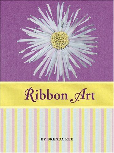 9781402766329: Ribbon Art Book & Kit: Learn to Embroider 10 Projects, Including Silk Flowers, Snowflakes, Butterflies, and More