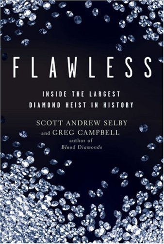 Flawless: Inside the Largest Diamond Heist in History: Selby, Scott Andrew; Campbell, Greg