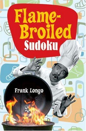 Flame-Broiled Sudoku: Longo, Frank