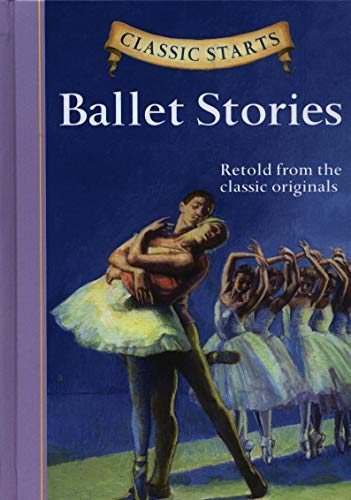 9781402766633: Classic Starts®: Ballet Stories (Classic Starts® Series)