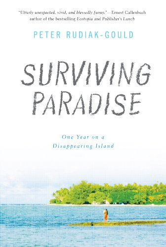 9781402766640: Surviving Paradise: One Year on a Disappearing Island