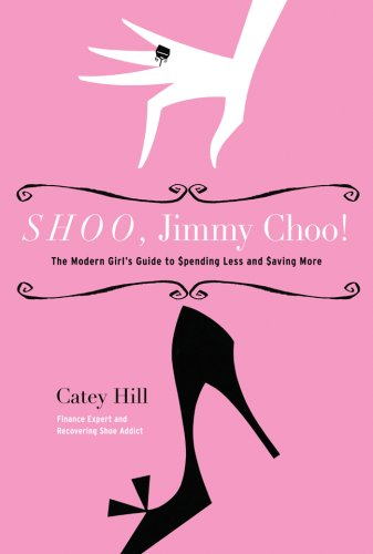 9781402766695: Shoo, Jimmy Choo!: The Modern Girl's Guide to Spending Less and Saving More