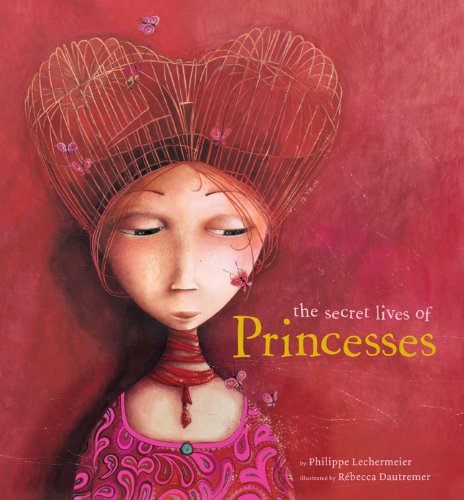 9781402766770: The Secret Lives of Princesses