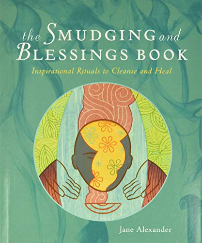 9781402766817: The Smudging and Blessings Book: Inspirational Rituals to Cleanse and Heal