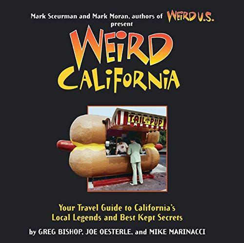 9781402766831: Weird California: You Travel Guide to California's Local Legends and Best Kept Secrets
