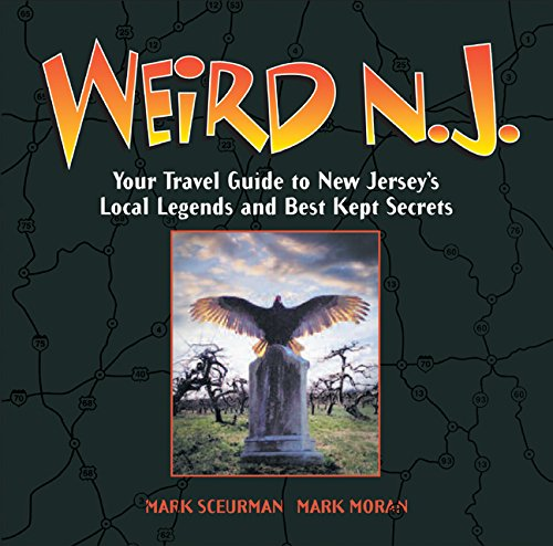 9781402766855: Weird N.J.: Your Travel Guide to New Jersey's Local Legends and Best Kept Secrets