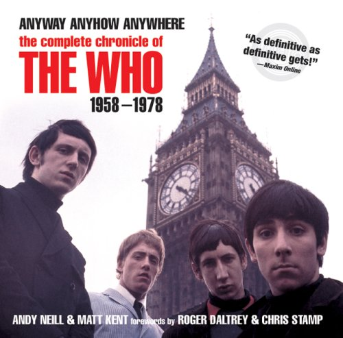 9781402766916: Anyway, Anyhow, Anywhere: The Complete Chronicle of the Who 1958-1978