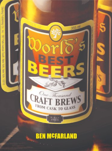 9781402766947: World's Best Beers: One Thousand Craft Brews from Cask to Glass