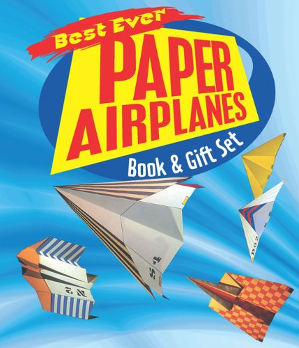 9781402767494: Best Ever Paper Airplanes Book & Gift Set