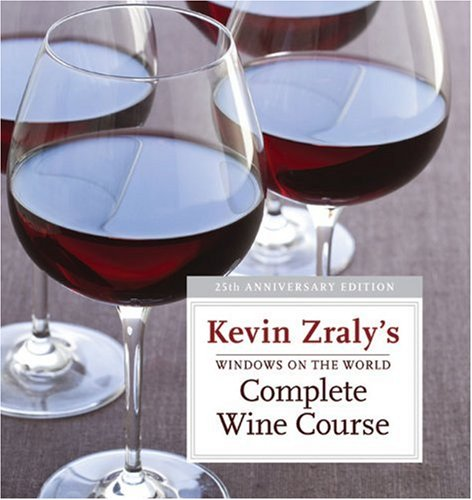 9781402767678: Windows on the World Complete Wine Course: 25th Anniversary Edition (Kevin Zraly's Complete Wine Course)