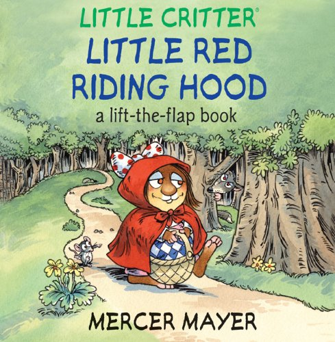 Little Critter® Little Red Riding Hood: A Lift-the-Flap Book (Little Critter series) (9781402767944) by Mayer, Mercer
