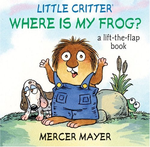 Little Critter® Where Is My Frog? (Little Critter series) (9781402768040) by Mayer, Mercer