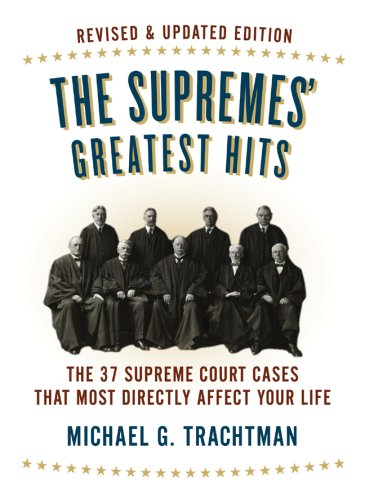 9781402768262: The Supremes' Greatest Hits, Revised & Updated Edition: The 37 Supreme Court Cases That Most Directly Affect Your Life