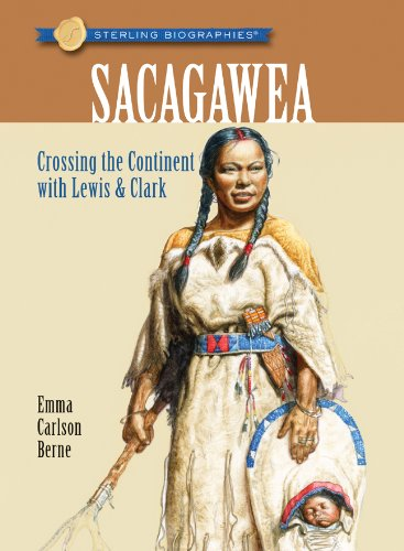 9781402768453: Sterling Biographies®: Sacagawea: Crossing the Continent with Lewis & Clark