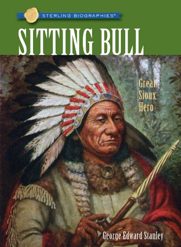 9781402768460: Sterling Biographies®: Sitting Bull: Great Sioux Hero
