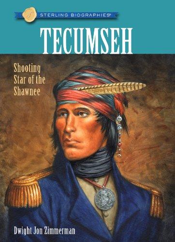 Sterling Biographies?: Tecumseh: Shooting Star of the Shawnee: Zimmerman, Dwight Jon