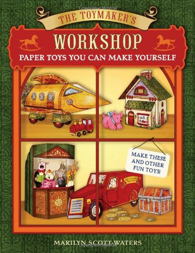 9781402768514: The Toymaker's Workshop: Paper Toys You Can Make Yourself