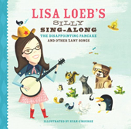 Lisa Loeb's Silly Sing-Along: The Disappointing Pancake and Other Zany Songs: Lisa Loeb
