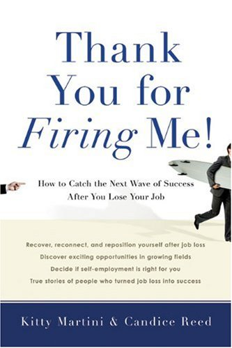 9781402769566: Thank You for Firing Me!: How to Catch the Next Wave of Success After You Lose Your Job