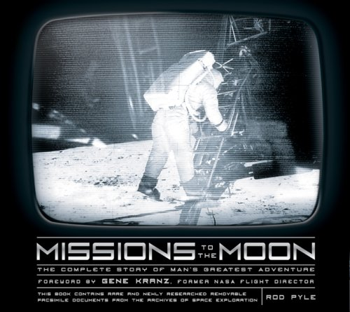 9781402769801: Missions to the Moon: The Complete Story of Man's Greatest Adventure