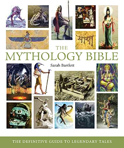 9781402770029: The Mythology Bible: The Definitive Guide to Legendary Tales