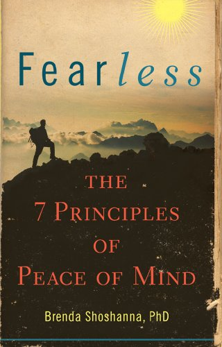 Fearless: The 7 Principles of Peace of Mind: Shoshanna PhD, Brenda