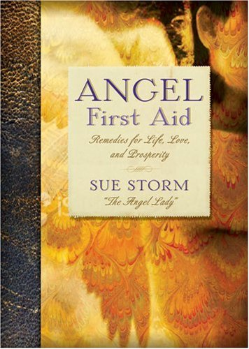 9781402770876: Angel First Aid: Remedies for Life, Love, and Prosperity