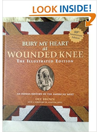 Bury My Heart at Wounded Knee (The Illustrated Edition)