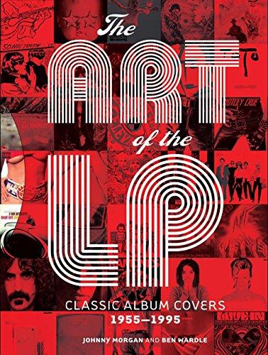 9781402771132: The Art of the LP: Classic Album Covers 1955–1995